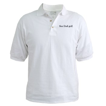 See Dad Golf Shirt